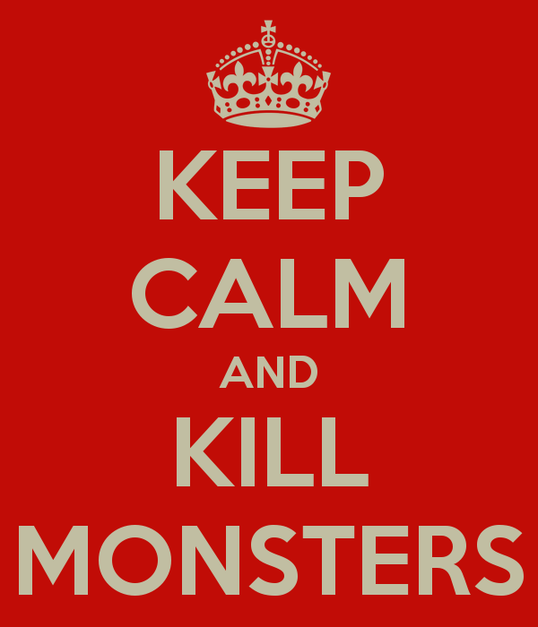 keep-calm-and-kill-monsters-2